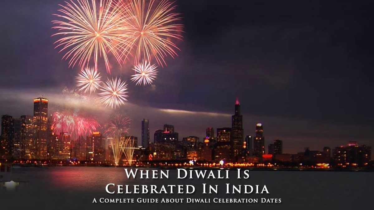 When Diwali Is Celebrated In India In 2019 2020 2021 2022