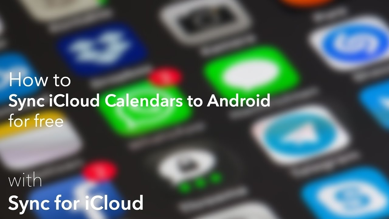 Sync Icloud Calendars To Android With Sync For Icloud