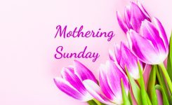 Mothering Sunday In 2019/2020 – When, Where, Why, How Is