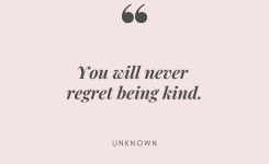 You Will Never Regret Being Kind. Motivational Quote Of The