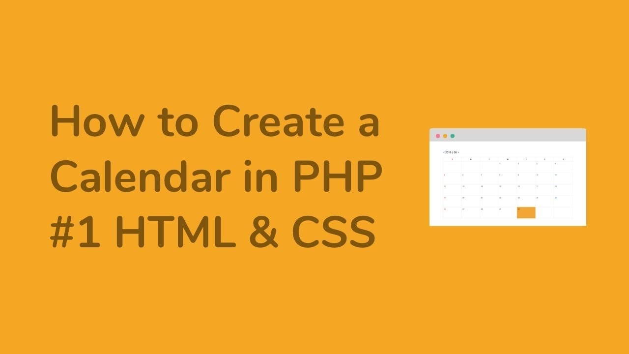 How To Create A Calendar In Php – #1 Html & Css