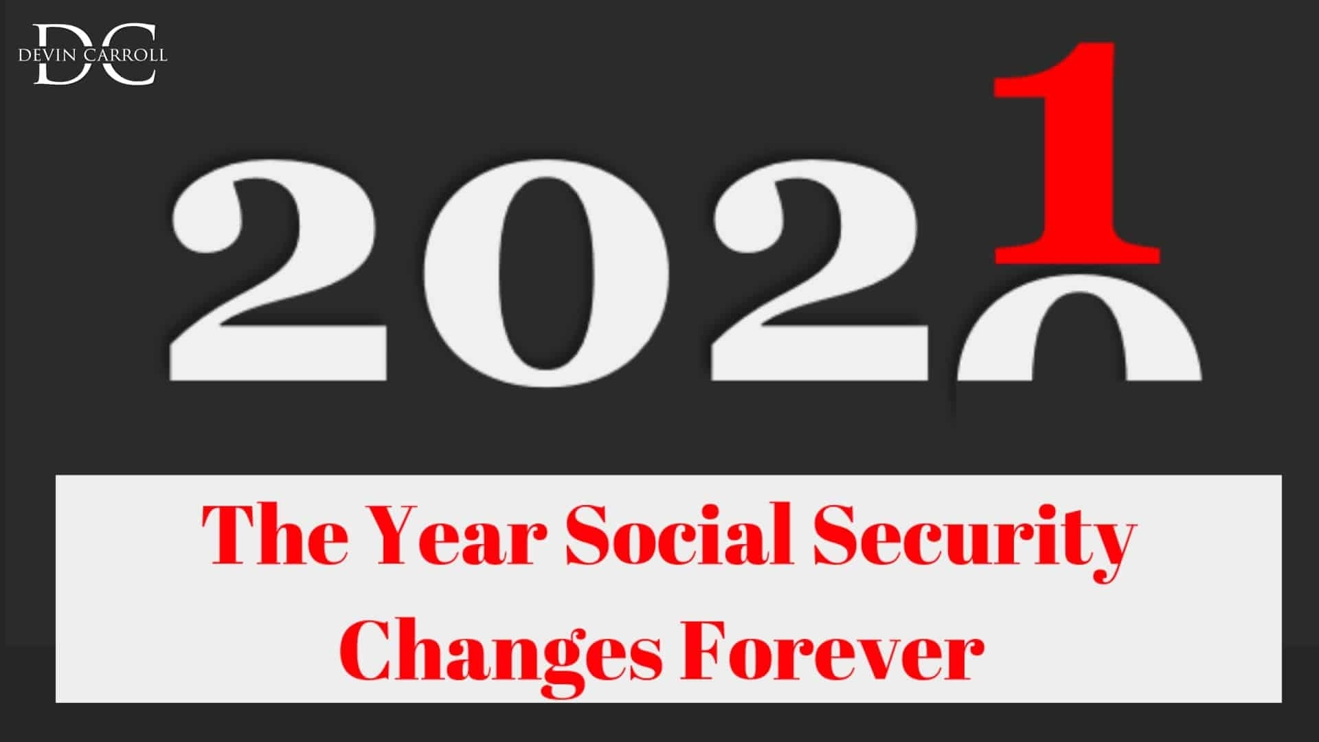2021: The Year Social Security Changes Forever – Social