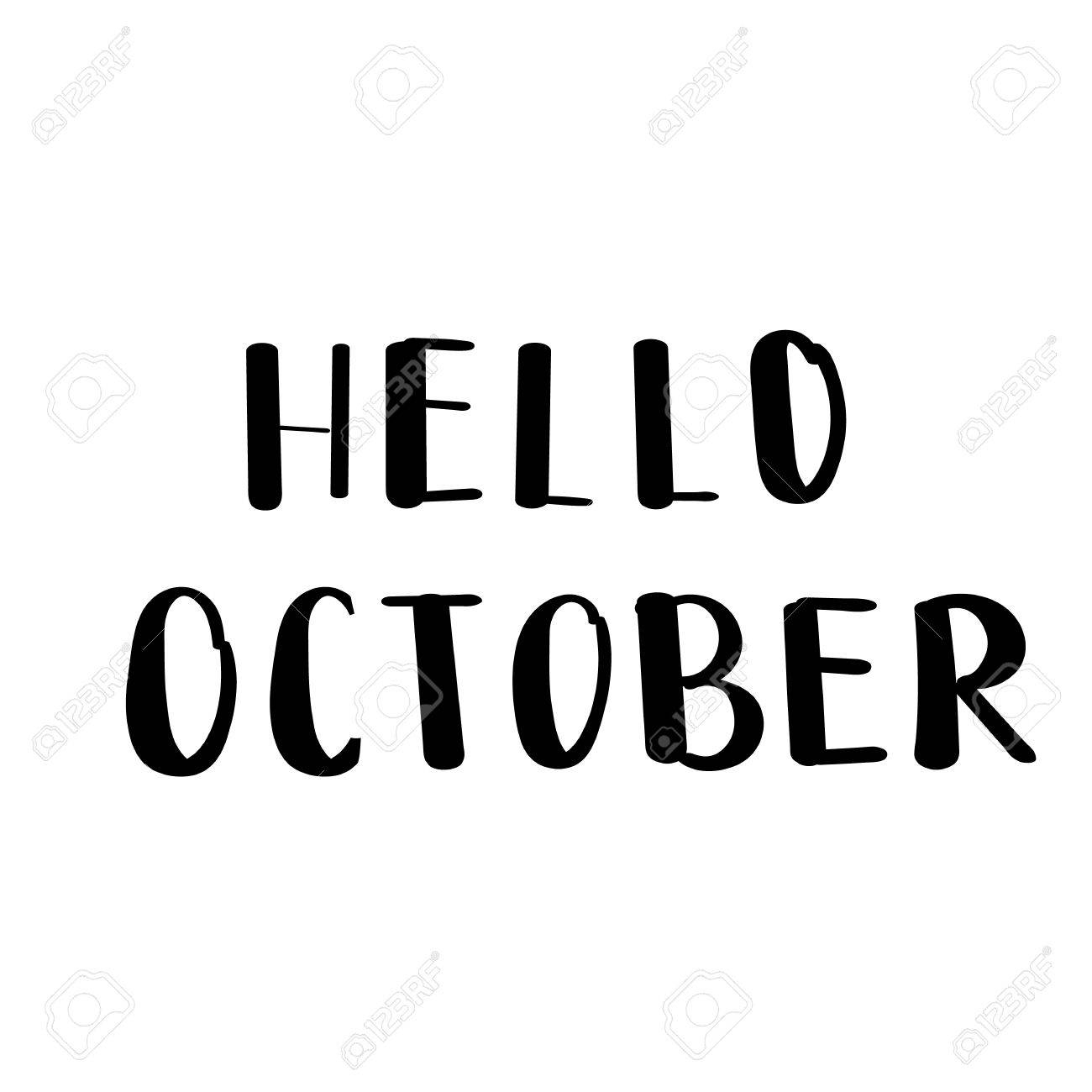 Hello October Hand Drawn Paint Brush Text Calligraphy For Greeting..